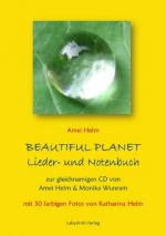 BEAUTIFUL PLANET Lieder- und Notenbuch, Amei Helm